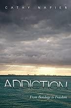 Addiction: From Bondage to Freedom