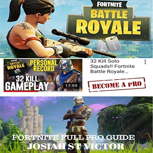 Fortnite Full Pro Guide     50 Tips to Succeed Every Royale!              Written by:                                                                                                                                 Fortnite Pro                               Narrated by:                                                                                                                                 Zachary Dylan Brown                      Length: 18 mins     Not rated yet     Overall 0.0