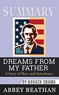 Summary of Dreams from My Father: A Story of Race and Inheritance by Barack Obama