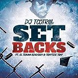Set Backs (feat. El Trauma Binladen & Traptize Trap) [Explicit]