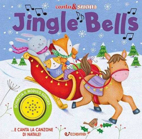 Jingle Bells. Canta & suona. Ediz. a colori