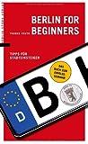 Image of Berlin for Beginners: Tipps für Stadteinsteiger