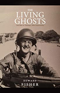 The Living Ghosts: Del Mar to Vietnam, 50th Anniversary