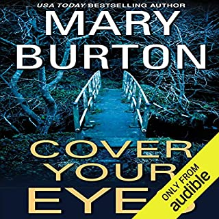 Cover Your Eyes                   By:                                                                                                                                 Mary Burton                               Narrated by:                                                                                                                                 Karen White                      Length: 12 hrs and 3 mins     558 ratings     Overall 4.2