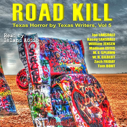 Road Kill Audiobook By HellBound Books Publishing LLC, Joe R Lansdale, Kasey Lansdale, William Jensen, Madison Estes, M.E. Splawn, W.H. Gilbert, Zach Friday, E.R. Bills, Bret McCormick cover art