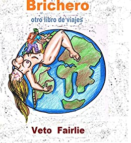 Brichero: otro libro de viajes eBook : Cornejo, Alfredo