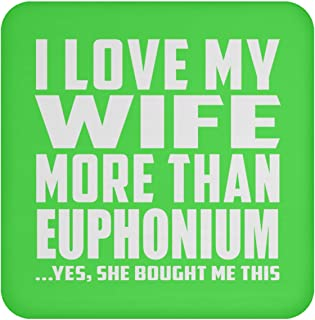 I Love My Wife More Than Euphonium - Drink Coaster Kelly Posavasos para Bebidas, de Corcho - Regalo para Cumpleaños Aniversario el Día de la Madre o del Padre