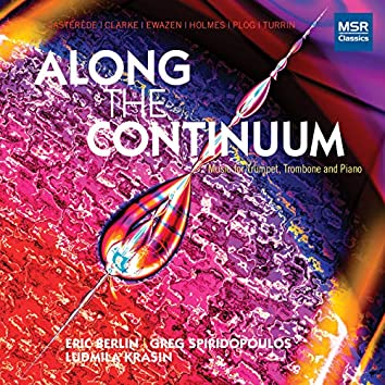 Along The Continuum - Music for Trumpet, Trombone and Piano