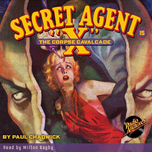 Secret Agent X #15: The Corpse Cavalcade audiobook cover art