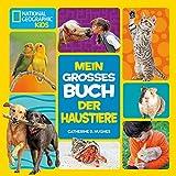 Mein großes Buch der Haustiere: National Geographic KiDS*