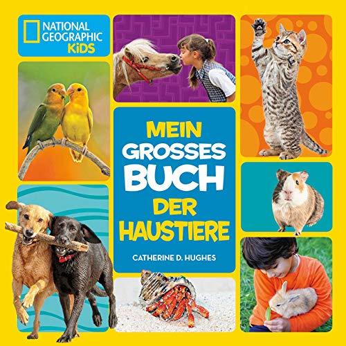Mein großes Buch der Haustiere: National Geographic KiDS