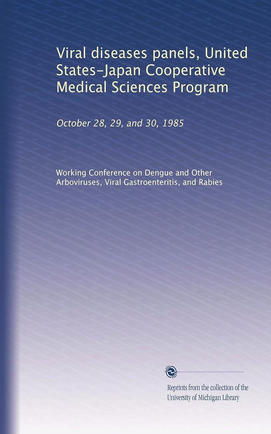 しゃがむ広大な木Viral diseases panels, United States-Japan Cooperative Medical Sciences Program: October 28, 29, and 30, 1985