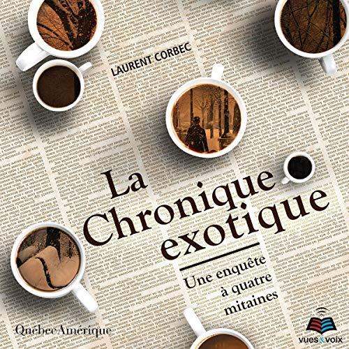 La chronique exotique [The Exotic Chronic] audiobook cover art