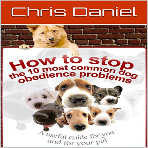 How to Stop the 10 Most Common Dog Obedience Problems audiobook cover art