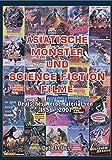 Asiatische Monster- und Science-Fiction-Filme: Das deutsche Werbematerial von 1956-2011