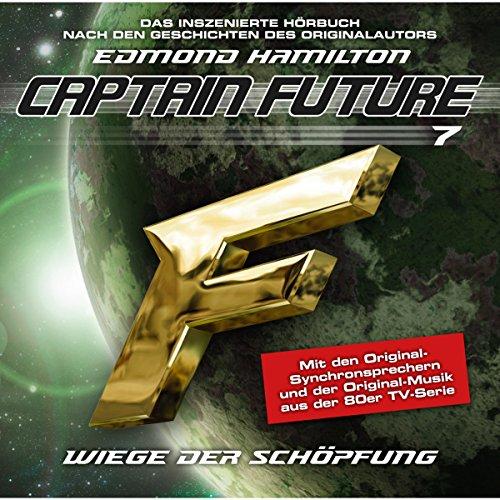 Wiege der Schöpfung (Captain Future: The Return of Captain Future 7) Titelbild