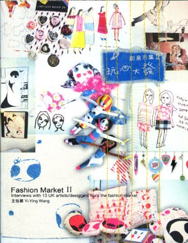 Fashion Market: bk. 2: Interviews with 13 UK Artists/designers from the Fashion Market by Yi-Ying Wang (2005-08-06)