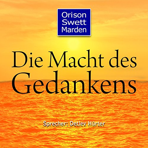 Die Macht des Gedankens                   By:                                                                                                                                 Orison Swett Marden                               Narrated by:                                                                                                                                 Detlev Hürter                      Length: 4 hrs and 52 mins     Not rated yet     Overall 0.0