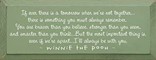 Sawdust City Wooden Winnie The Pooh Sign - If Ever There is a Tomorrow. (Sage)
