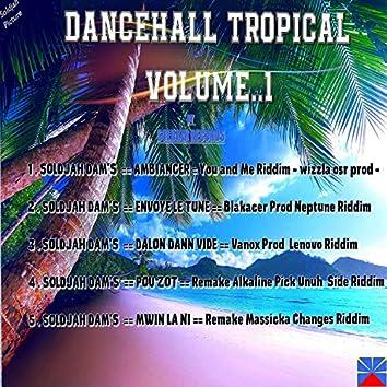 Dancehall Tropical Volume.1
