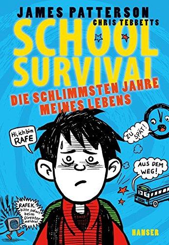 School Survival - Die schlimmsten Jahre meines Lebens (School Survival (1), Band 1)