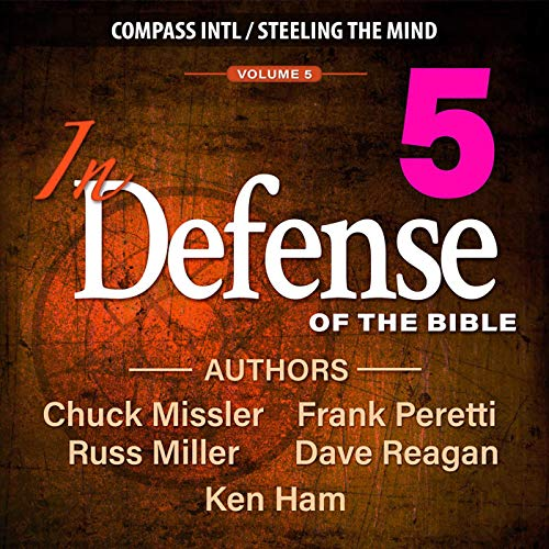 In Defense of the Bible, Volume 5 Audiobook By Chuck Missler, Frank Peretti, Ken Ham, Dave Reagan, Russ Miller cover art