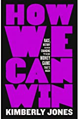How We Can Win: Race, History and Changing the Money Game That's Rigged Hardcover