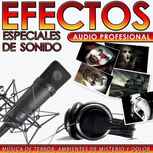 Música de Terror, Ambientes de Misterio y Dolor. Efectos Especiales de Sonido....