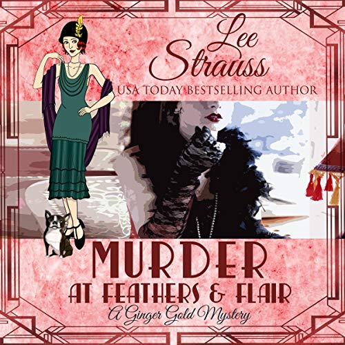 Murder at Feathers & Flair Audiobook By Lee Strauss cover art