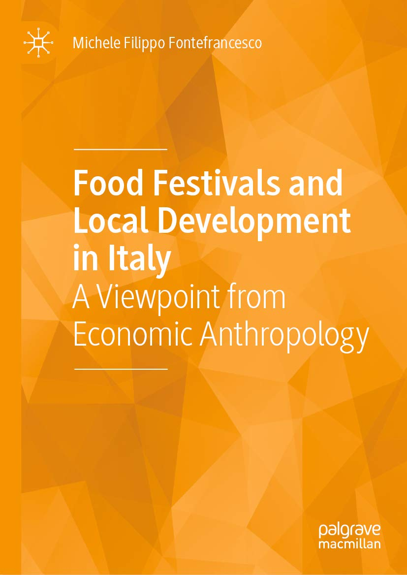 Food Festivals and Local Development in Italy: A Viewpoint from Economic Anthropology
