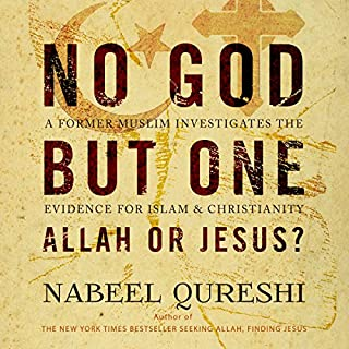 No God but One: Allah or Jesus?     A Former Muslim Investigates the Evidence for Islam and Christianity              Written by:                                                                                                                                 Nabeel Qureshi                               Narrated by:                                                                                                                                 Nabeel Qureshi                      Length: 9 hrs and 18 mins     18 ratings     Overall 4.9