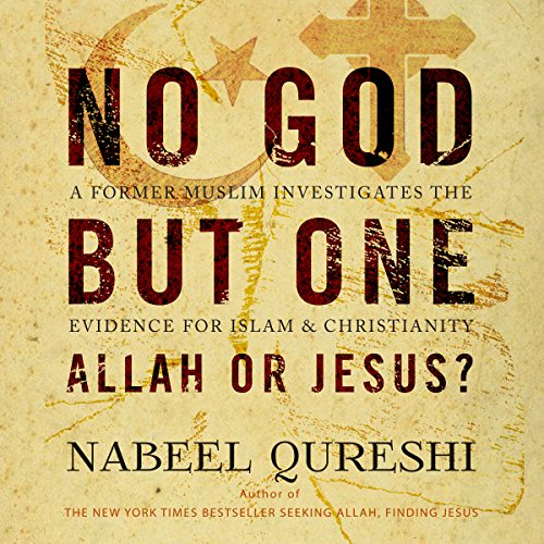 No God but One: Allah or Jesus? audiobook cover art