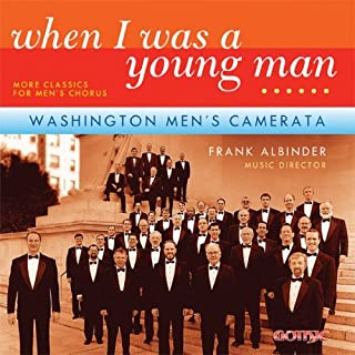 When I Was a Young Man: More Classics for Men's by Washington Men's Camerata (2009-06-09)
