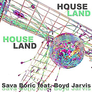 House Land (feat. Boyd Jarvis)