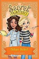 Secret Princesses: Picture Perfect: Book 12