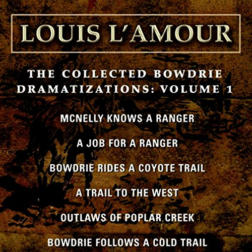The Collected Bowdrie Dramatizations: Volume 1 (Dramatized) cover art