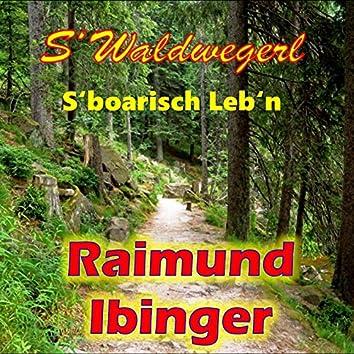 S'Waldwegerl / S'boarisch Leb'n