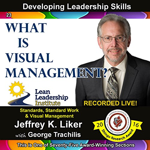 Developing Leadership Skills 23: What is Visual Management? - Module 3 Section 5 audiobook cover art