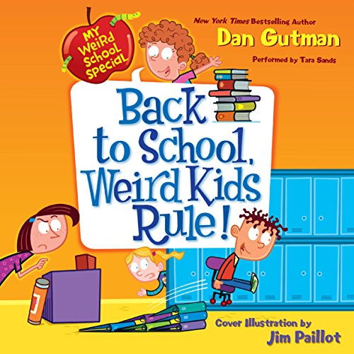 My Weird School Special: Back to School, Weird Kids Rule! audiobook cover art
