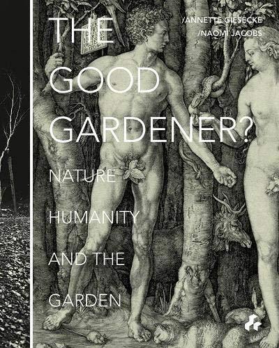 The Good Gardener?: Nature, Humanit…