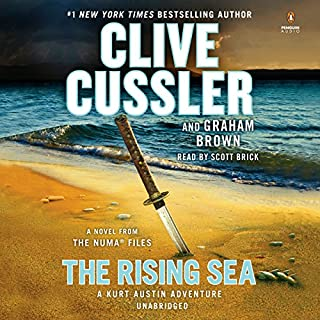 The Rising Sea     The NUMA Files, Book 15              Written by:                                                                                                                                 Clive Cussler,                                                                                        Graham Brown                               Narrated by:                                                                                                                                 Scott Brick                      Length: 11 hrs and 17 mins     20 ratings     Overall 4.6