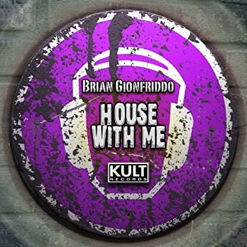 KULT Records Presents: House With Me
