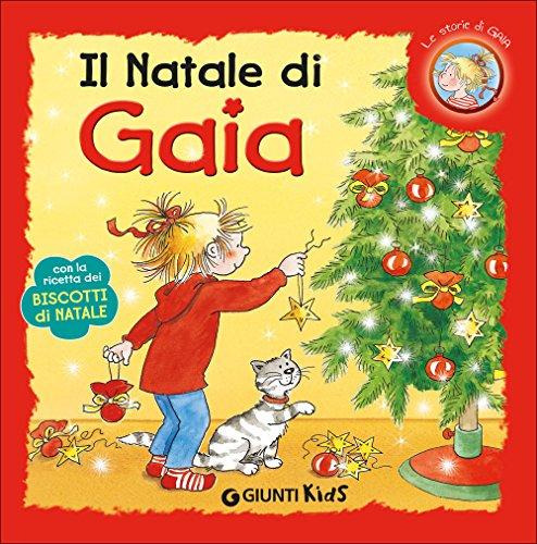 Il Natale di Gaia. Con la ricetta dei biscotti di Natale. Ediz. illustrata