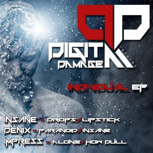 Insane, Denix & Impress