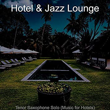 Tenor Saxophone Solo (Music for Hotels)
