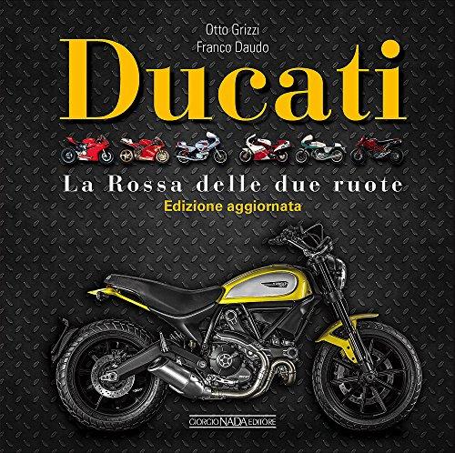 Ducati. La Rossa delle due ruote - Edizione aggiornata