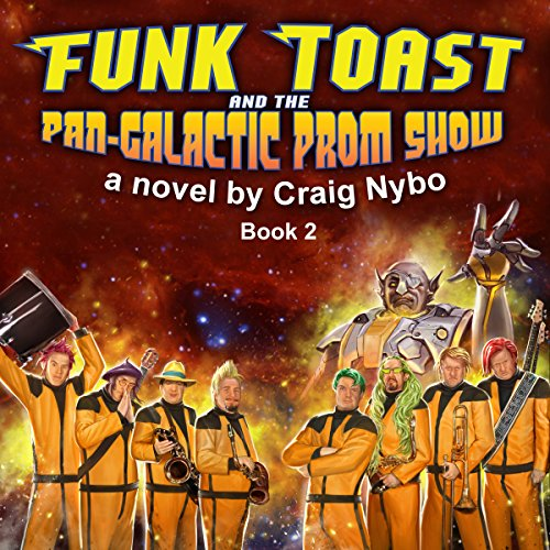 Funk Toast and the Pan-Galactic Prom Show audiobook cover art