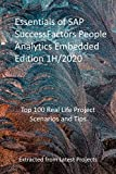 Essentials of SAP SuccessFactors People Analytics Embedded Edition 1H/2020: Top 100 Real Life Project Scenarios and Tips: Extracted from Latest Projects (English Edition)