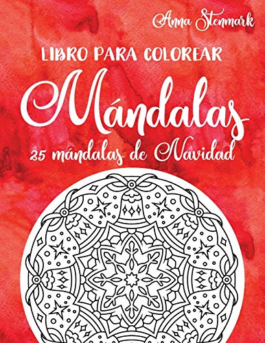 Libro para colorear mándalas: 25 mándalas de Navidad: Libro rojo (Maravillas libros para colorear mándalas)