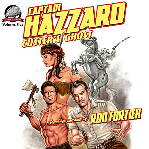 Captain Hazzard: Custer's Ghost audiobook cover art